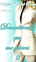 Demuéstrame que me quieres 2 (Spanish Edition)