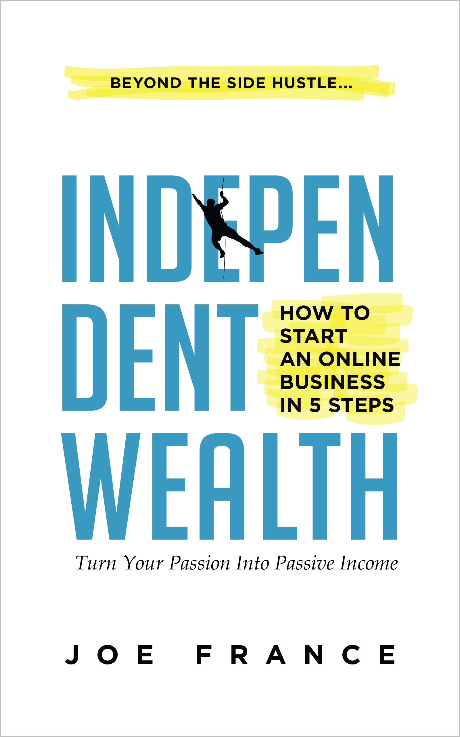 Download Independent Wealth: How To Start An Online Business In 5 Steps (English Edition) 
