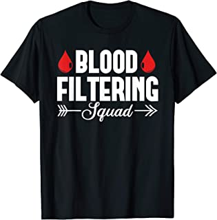 Dialysis Nurse Blood Filtering Squad Nephrology Gift Tshirt