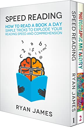 Accelerated Learning: 2 Manuscripts - Speed Reading: How to Read a Book a Day, Photographic Memory: Simple, Proven Methods to Remembering Anything Faster, ... Learning Series  3) (English Edition)