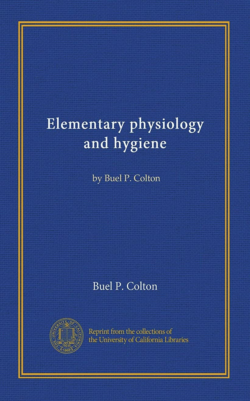 助けてパターン孤独なElementary physiology and hygiene: by Buel P. Colton