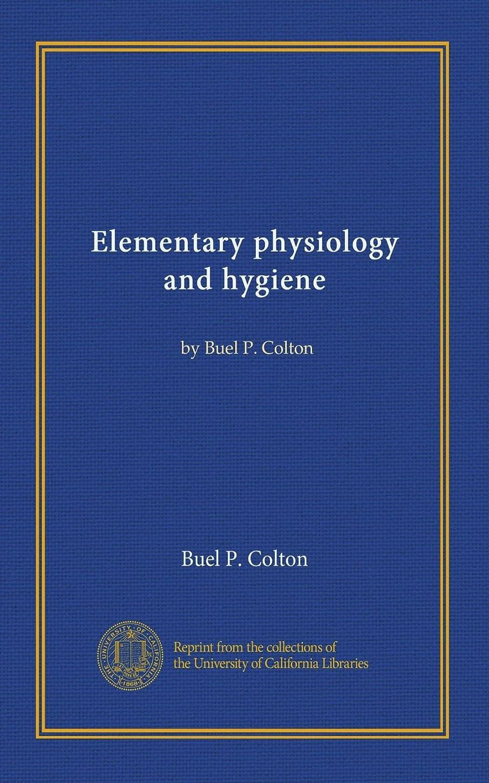 ホバート立場原子Elementary physiology and hygiene: by Buel P. Colton