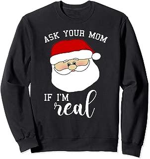 Ask Your Mom If I'm Real Santa Christmas T-Shirt Sweatshirt