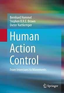 Human Action Control: From Intentions to Movements