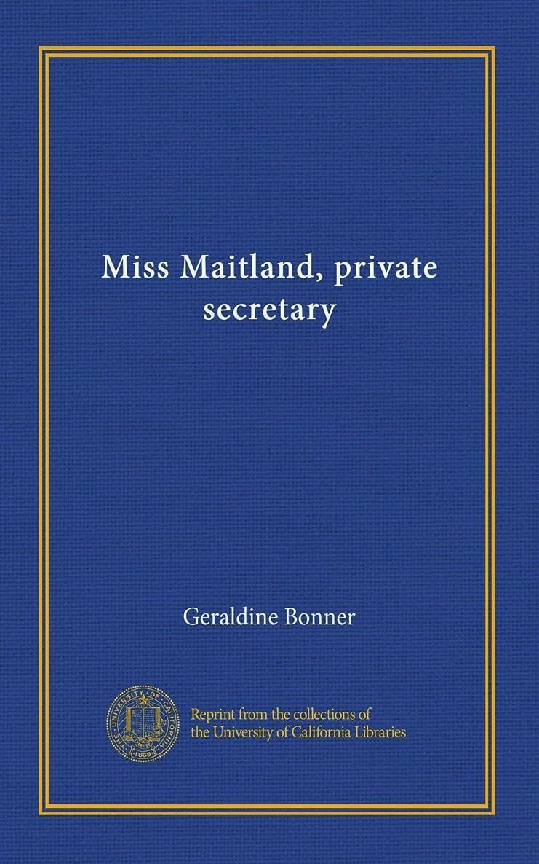 クローン明示的に代表してMiss Maitland, private secretary