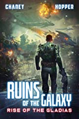 Rise of the Gladias: A Military Scifi Epic (Ruins of the Galaxy Book 9) Kindle Edition