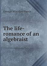 The life-romance of an algebraist