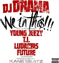 We In This (feat. Young Jeezy, T.I., Ludacris and Future) [Explicit]