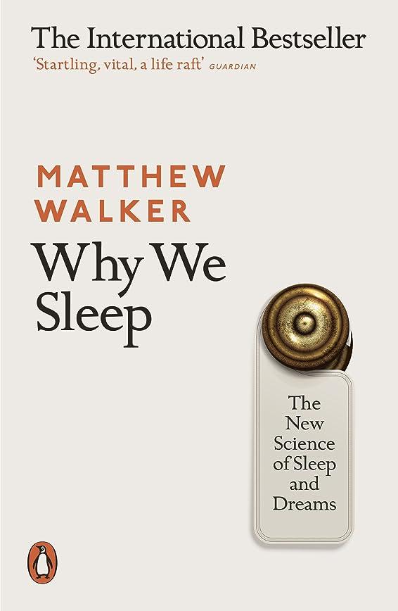 銀ポット緊張Why We Sleep: The New Science of Sleep and Dreams (English Edition)