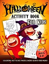 Halloween Activity Book for Kids Ages 4-8: A Scary Fun Workbook For Happy Halloween Learning, Costume Party Coloring, Dot ...