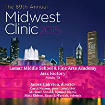 Midwest Clinic 2015: Lamar Middle School & Fine Arts Academy Jazz Factory (Live)