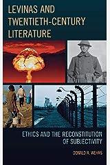 Levinas and Twentieth-Century Literature: Ethics and the Reconstitution of Subjectivity Hardcover