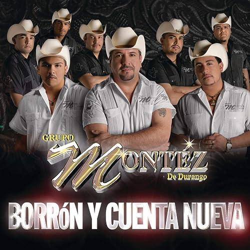 Borrón Y Cuenta Nueva by Grupo Montéz De Durango on Amazon Music - Amazon .com