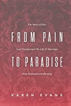 From Pain to Paradise: The Story of How God Transformed My Life and Marriage from Brokenness to Blessing (Overcoming Life)