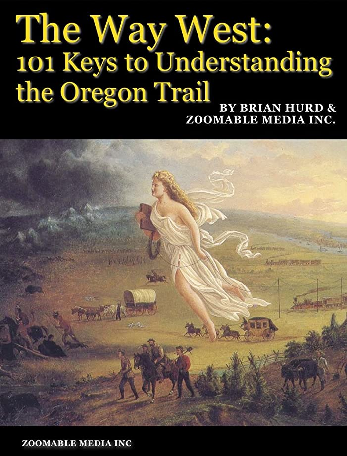 ステッチおもちゃ外出The Way West: 101 Keys to Understanding the Oregon Trail (English Edition)