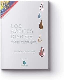 Los Aceites Diarios: Una Guía Para Comenzar Con Los Aceites Esenciales de Young Living (Edición De Ecuador)