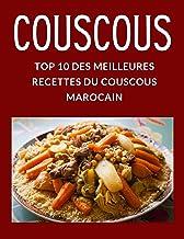 COUSCOUS - TOP 10 DES MEILLEURES RECETTES DU COUSCOUS MAROCAIN