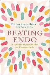 Beating Endo: A Patient's Treatment Plan for Endometriosis Paperback