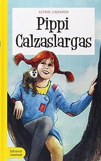 PIPPI CALZASLARGAS (COLECCION JUVENTUD)