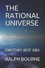 THE RATIONAL UNIVERSE: EINSTEIN'S BEST IDEA