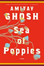 Sea of Poppies: A Novel (The Ibis Trilogy)