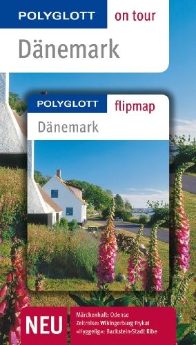POLYGLOTT on tour Reiseführer Dänemark: Polyglott on tour mit Flipmap