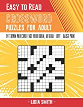 EASY TO READ CROSSWORD PUZZLES: Entertain and Challenge Your Brain, EASY and MEDIUM - LEVEL, LARGE - PRINT (WORD SEARCH PU...