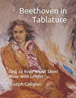 Beethoven in Tablature: The Revolutionary Way To Read Piano Music (Piano Tablature)