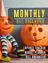 Monthly Bill Organizer: monthly payments book   Weekly Expense Tracker Bill Organizer Notebook For Business Planner or Personal Finance Planning ... design (Financial Planner Budget Book)