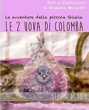 Le 2 uova di Colomba: Le avventure della piccola Giulia