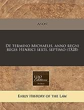 De termino Michaelis, anno regni regis Henrici sexti. septimo (1528) (Romance Edition)