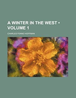 A Winter in the West (Volume 1)