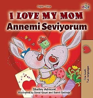 I Love My Mom (English Turkish Bilingual Book)
