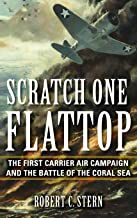 Scratch One Flattop: The First Carrier Air Campaign and the Battle of the Coral Sea (Twentieth-Century Battles)