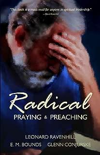 Radical: Praying & Preaching