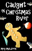 Caught in Christmas River: A Christmas Cozy Mystery Novella (Christmas River Cozy Mystery Novellas Book 2)