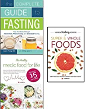 complete guide to fasting, hidden healing powers of super & whole foods and healthy medic food for life 3 books collection set - heal your body through intermittent
