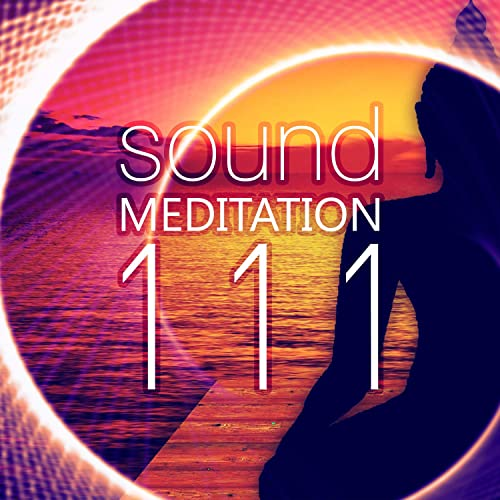 Sound Meditation 111 - Ambient Sounds for Relax ...