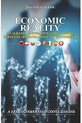 ECONOMIC REALITY IN ALBANIA, AUSTRIA, BULGARIA, CYPRUS, PORTUGAL, ROMANIA, SPAIN AND SWITZERLAND: A FEW INTERESTING CONCLUSIONS Paperback
