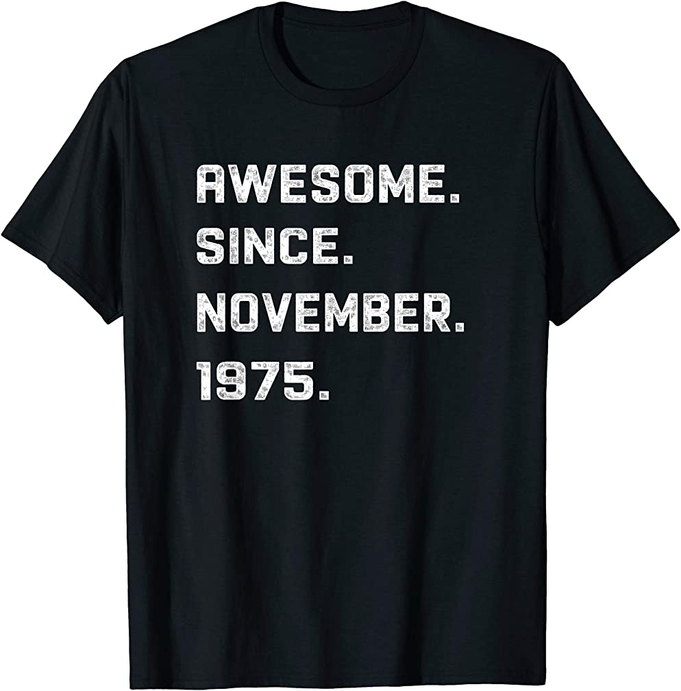 45 Years Awesome 45th Birthday Born November 1975 Best Gift T-shirt