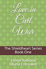 The Shieldheart Series: Love in Civil War: Book One Paperback