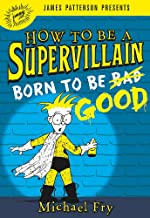 How to Be a Supervillain: Born to Be Good (How to Be a Supervillain, 2)
