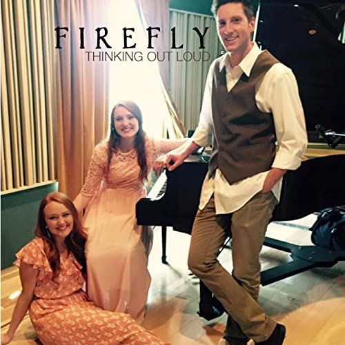 Thinking out Loud (feat. Wesley,Suit up Soldier) by Firefly