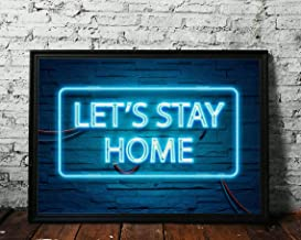 Let's Stay Home, NEON EFFECT prints, Neon Poster, Neon Artwork