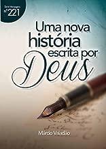 Uma Nova História Escrita Por Deus (Mensagens Livro 221) (Portuguese Edition)