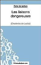 Les liaisons dangereuses de Choderlos de Laclos (Fiche de lecture): Analyse complète de l'oeuvre (French Edition)