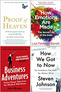 Proof of Heaven, How Emotions are Made, Business Adventures, How We Got to Now 4 Books Collection Set