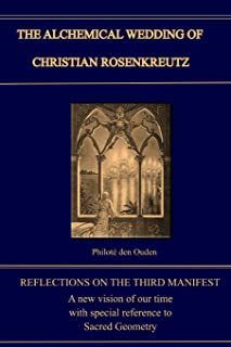 The Alchemical Wedding of Christian Rosenkreutz: Exploring the Mysteries in the Third Manifest