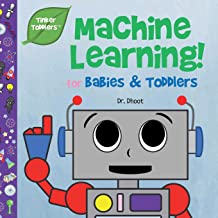 Machine Learning for Babies & Toddlers (Tinker Toddlers )