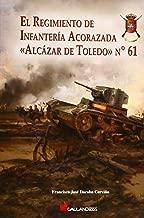 El Regimiento De Infanteria Acorazada - Alcazar De Toledo - Número 61 (Stug3 (galland Books))